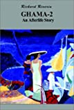 Ghama-2, an Afterlife Story, Richard Riverin, 1403349401
