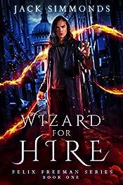 Wizard For Hire (Felix Freeman Series Book 1)