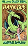 img - for Me and My Dragon Buddy ... Hank Bob book / textbook / text book