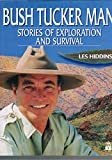 The Bush Tucker Man: Stories of Exploration and Survival