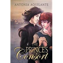 The Prince's Consort by Antonia Aquilante (2015-10-16)
