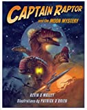 Captain Raptor and the Moon Mystery, Kevin O'Malley, 0802789366