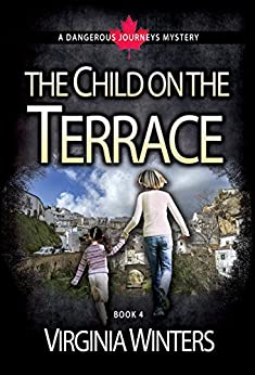 The Child on the Terrace (Dangerous Journeys Book 4) by [Winters, Virginia]