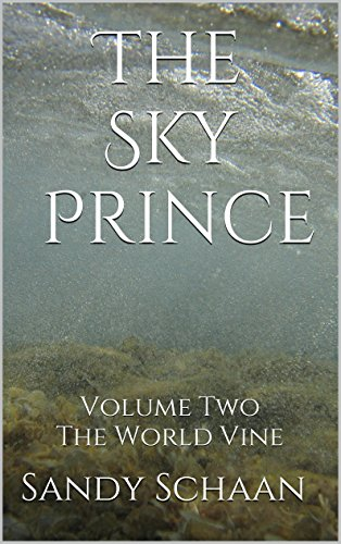 The Sky Prince: Volume Two The World Vine