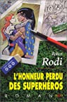 L'Honneur perdu des super-héros par Rodi