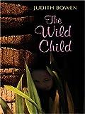 The Wild Child, Judith Bowen, 0786275057