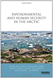 Environmental and Human Security in the Arctic, , 1844075494