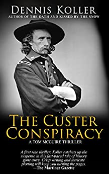 The Custer Conspiracy (A Tom McGuire Thriller) by [Koller, Dennis]