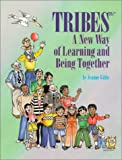 Tribes : A New Way of Learning and Being Together, Gibbs, Jeanne, 0932762093
