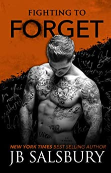 Fighting to Forget (The Fighting Series Book 3) by [Salsbury, J.B.]