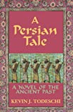 A Persian Tale, Kevin Todeschi, 0984567208