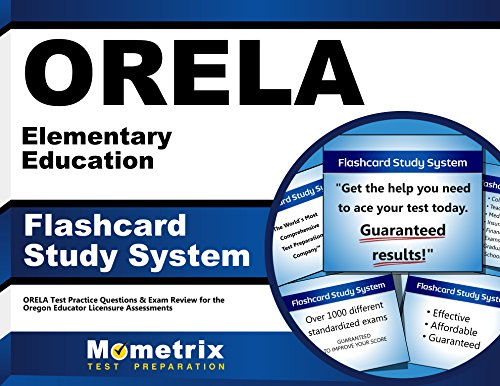 ORELA Elementary Education Flashcard Study System: ORELA Test Practice Questions & Exam Review for the Oregon Educat