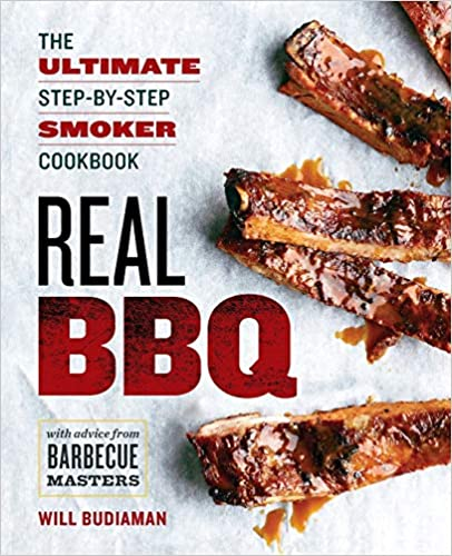 Real BBQ: The Step-by-Step Smoker Cookbook
