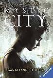 Mystic City, Band 1: Das gefangene Herz