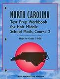 North Carolina Test Prep Workbook for Holt Middle School Math, Course 2, RINEHART AND WINSTON HOLT, 0030319978