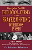 Pope John Paul II's Theological Journey to the Prayer Meeting of Religions in Assisi, Part II, Volume I
