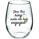 Does This Ring Make Me Look Engaged - Funny Wine Glass 15oz - Unique Engagement Gift, Great Gift for Fiance - Evening Mug