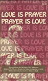 img - for Love Is Prayer, Prayer Is Love book / textbook / text book
