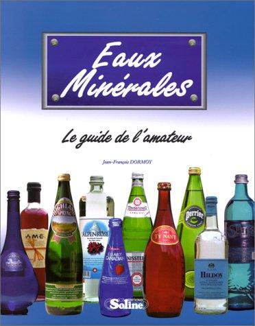 Eaux minérales, le guide de l'amateur by Jean-François Dormoy
