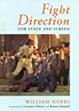 Fight Direction for Stage and Screen, William Hobbs, 0435086804