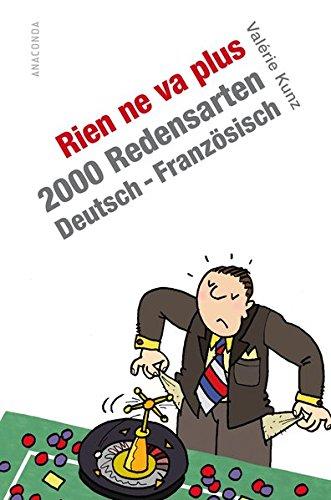Rien ne va plus. 2000 Redensarten Deutsch - Französisch