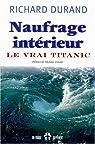 Naufrage intérieur : Le vrai Titanic par Durand