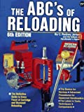The ABC's of Reloading, C. Rodney James and Handloaders Digest Editors, 0873491904