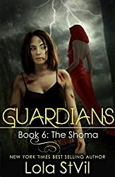 Guardians: The Shoma (The Guardians Series, Book 6 Part 1)