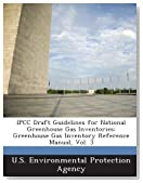Ipcc Draft Guidelines for National Greenhouse Gas Inventories: Greenhouse Gas Inventory Reference Manual, Vol. 3