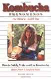img - for Kombucha Phenomenon : The Miracle Health Tea: How to Safely Make and Use Kombucha book / textbook / text book