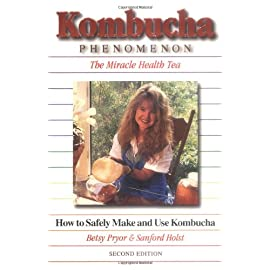 Kombucha Phenomenon : The Miracle Health Tea: How to Safely Make and Use Kombucha 24 Kombucha Phenomenon : The Miracle Health Tea: How to Safely Make and Use Kombucha