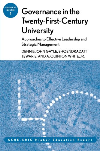 Governance in the Twenty-First-Century University: Approaches to Effective Leadership and Strategic Management: ASHE-ERIC Higher Education Report