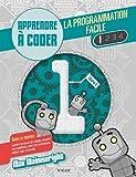 La programmation facile : Apprendre à coder, Livre 1