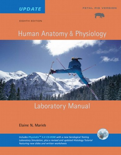 Human Anatomy & Physiology Lab Manual, Fetal Pig Version, Update with Access to PhysioEx 6.0 (8th Edition)