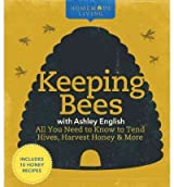 Homemade Living: Keeping Bees with Ashley English: All You Need to Know to Tend Hives, Harvest Honey & More [ HOMEMADE LIVING: KEEPING BEES WITH ASHLEY ENGLISH: ALL YOU NEED TO KNOW TO TEND HIVES, HARVEST HONEY & MORE ] by English, Ashley (Author) Mar-01-2011 [ Hardcover ]