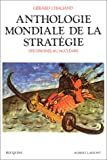 Book cover for Anthologie mondiale de la stratégie. Des origines au nucléaire