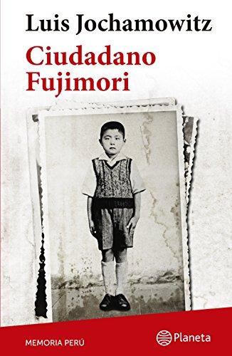 Ciudadano Fujimori (Colección Memoria Perú) (Spanish Edition) by [Jochamowitz, Luis