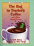 The Bug in Teacher's Coffee, Kalli Dakos, 0060279400