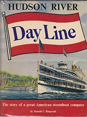 Hudson River Day Line: The Story of a Great American Steamboat Company