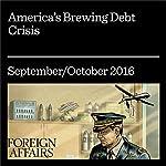 America's Brewing Debt Crisis | Robert Litan