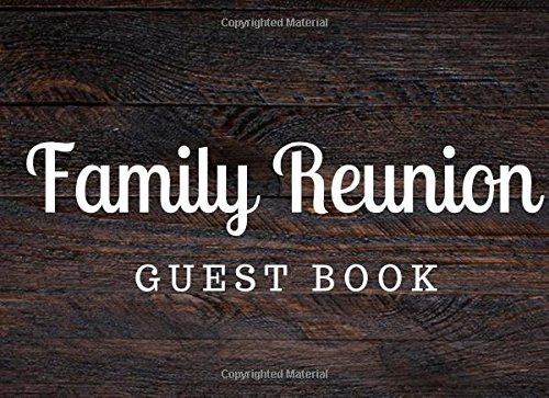 "Download Family Reunion Guest Book: Blank Lined Guest Book for your Family Reunion or Party, 8.25"" x 6"" Size, Burnt Wood (Elite Guest Book) ebook"