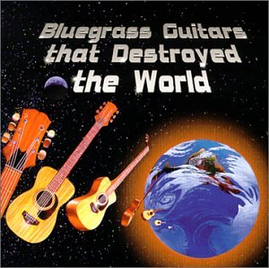Bluegrass Guitars That Destroyed the (Bluegrass Guitar Collection)