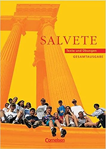 Salvete Bisherige Ausgabe Salvete Texte Und übungen Gesamtband