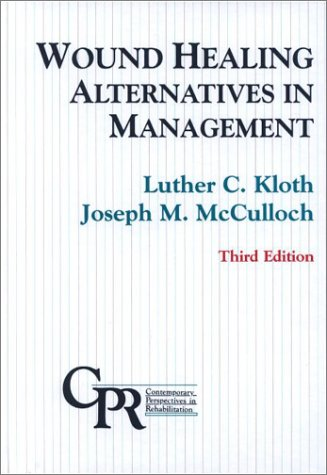 Wound Healing: Alternatives in Management (Contemporary Perspectives in Rehabilitation)
