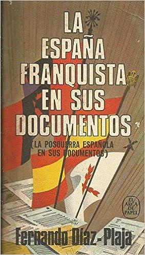 La España franquista en sus documentos: Amazon.es: DÍAZ-PLAJA, FERNANDO: Libros