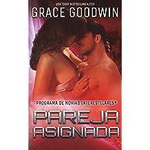 Pareja asignada (Programa de Novias Interestelares) (Volume 2) (Spanish Edition)