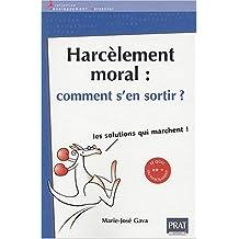 HARCÈLEMENT MORAL : COMMENT S'EN SORTIR