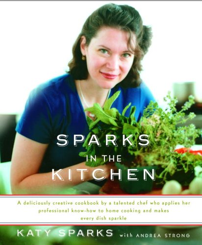 Sparks in the Kitchen by Katy Sparks, Andrea Strong