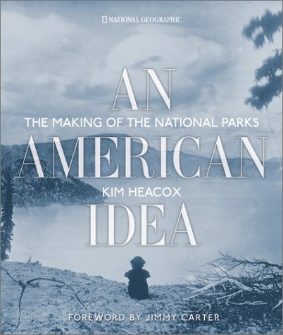 Download Pdf An American Idea The Making Of The National Parks