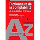 Dictionnaire de la comptabilite et de la gestion financiere: Anglais-francais avec index francais-anglais (French Edition)